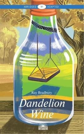 Dandelion Wine. Автор — Рэй Брэдбери. Переплет —